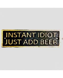 Texas Decor - Cast Iron Instant Idiot Plaque 56648