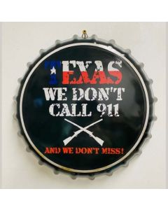 Texas Decor - Metal Bottle Cap- Don't Call 911