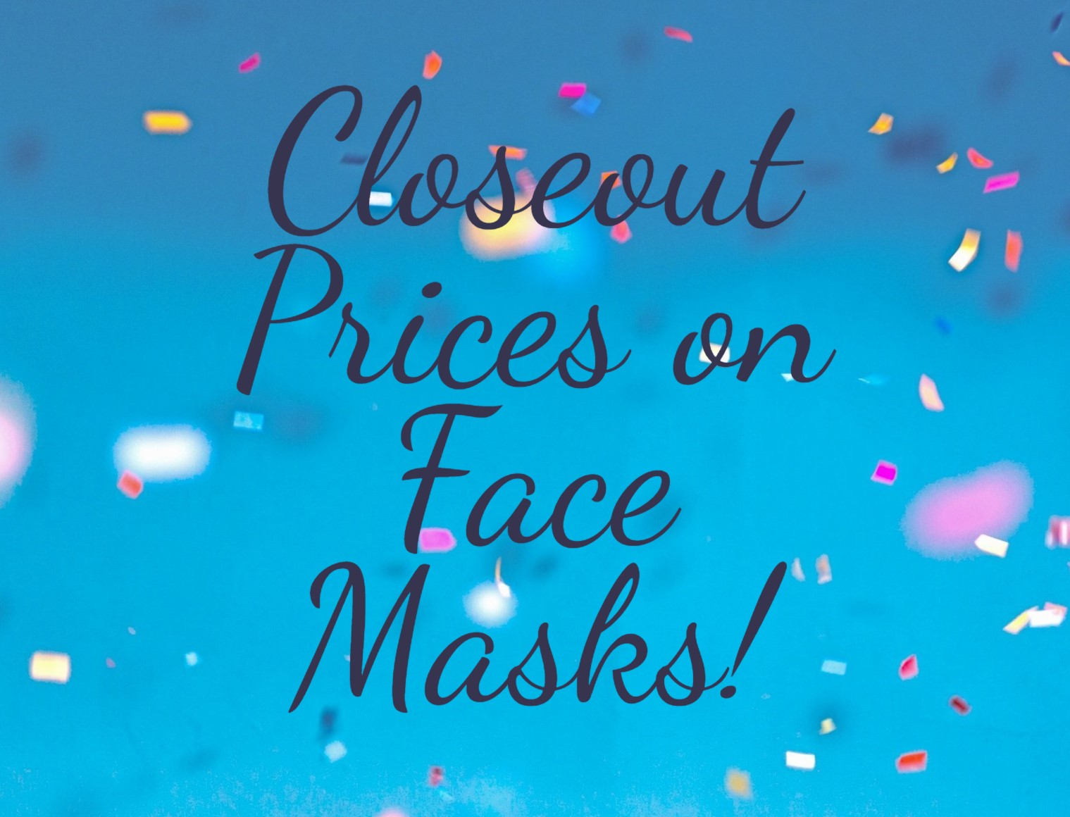 Closeout Prices on Face Masks